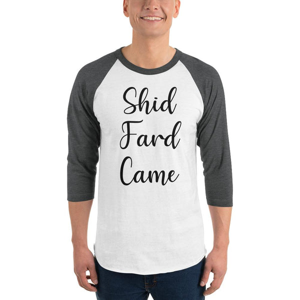 Shid Fard Came (Live Laugh Love Parody) 3/4 Sleeve Raglan Shirt shopyourmeme White/Heather Charcoal XS