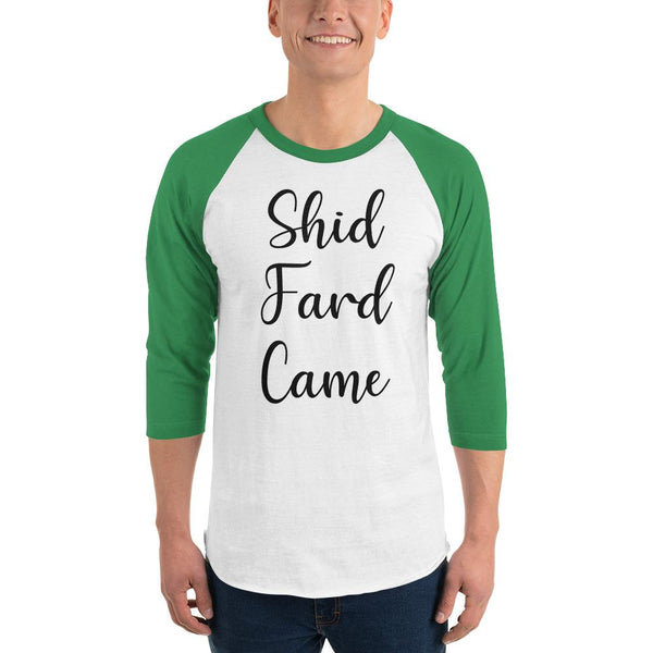 Shid Fard Came (Live Laugh Love Parody) 3/4 Sleeve Raglan Shirt shopyourmeme White/Kelly XS