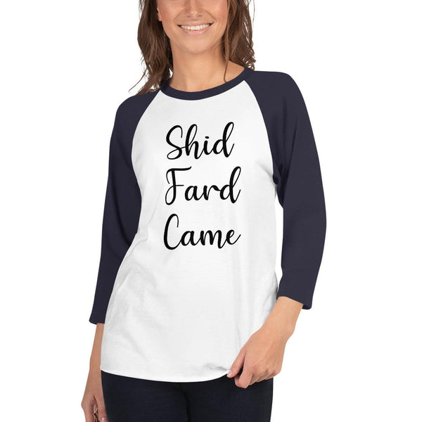 Shid Fard Came (Live Laugh Love Parody) 3/4 Sleeve Raglan Shirt shopyourmeme White/Navy XS