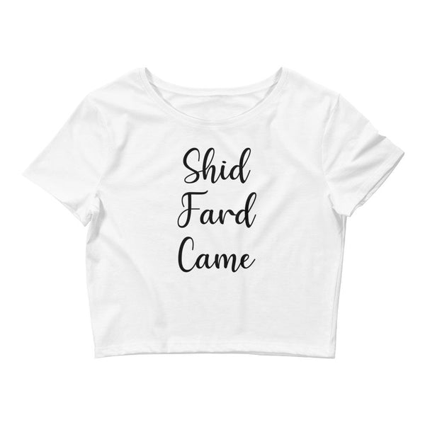 Shid Fard Came (Live Laugh Love Parody) Crop Top shopyourmeme