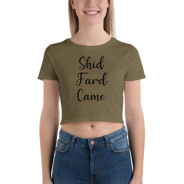 Shid Fard Came (Live Laugh Love Parody) Crop Top shopyourmeme Heather Olive XS/SM