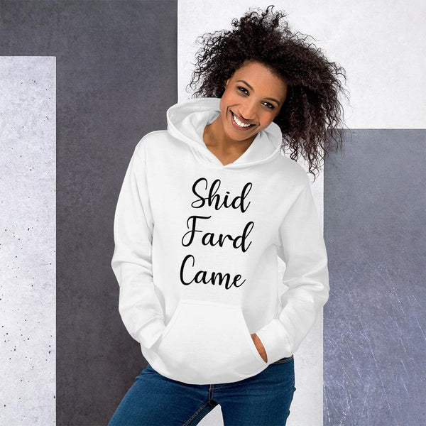 Shid Fard Came (Live Laugh Love Parody) Hoodie shopyourmeme White M