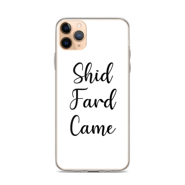 Shid Fard Came (Live Laugh Love Parody) iPhone Case shopyourmeme iPhone 11 Pro Max