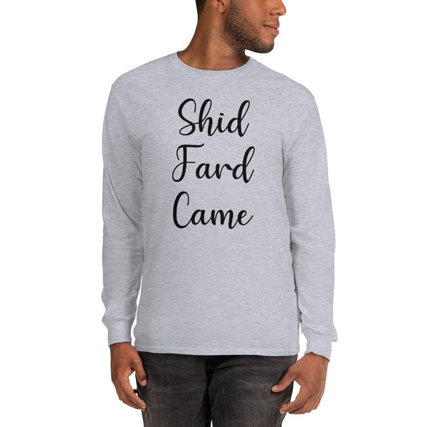 Shid Fard Came (Live Laugh Love Parody) Long Sleeve T-Shirt shopyourmeme Sport Grey S