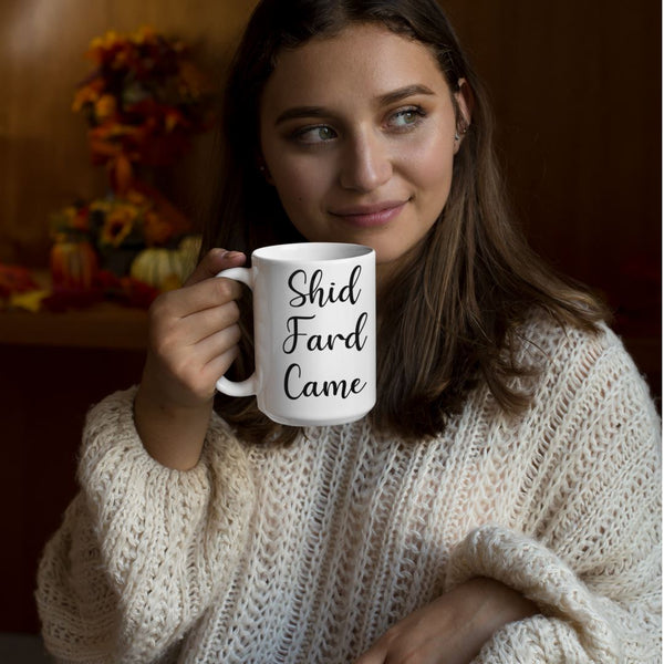 Shid Fard Came (Live Laugh Love Parody) Mug shopyourmeme 15oz