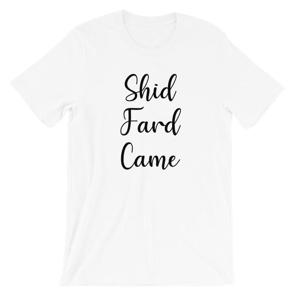 Shid Fard Came (Live Laugh Love Parody) T-Shirt shopyourmeme