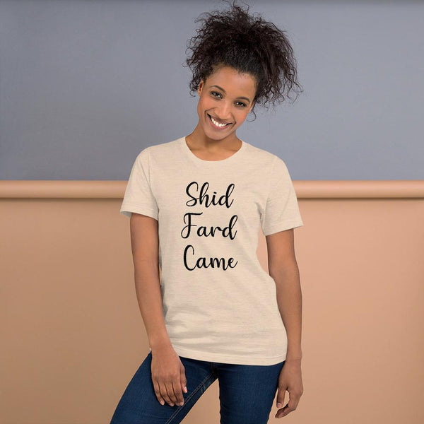 Shid Fard Came (Live Laugh Love Parody) T-Shirt shopyourmeme Heather Dust S