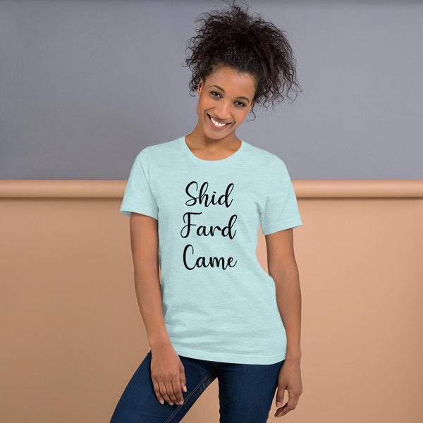 Shid Fard Came (Live Laugh Love Parody) T-Shirt shopyourmeme Heather Prism Ice Blue S