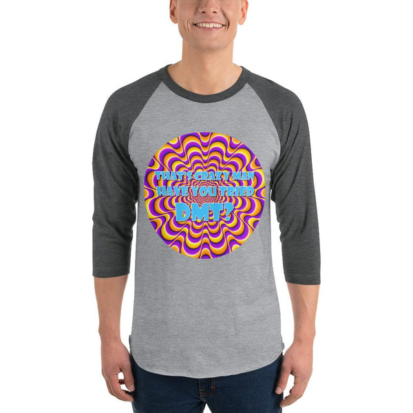 That's Crazy, Man. Have You Ever Done DMT? 3/4 Sleeve Raglan Shirt shopyourmeme Heather Grey/Heather Charcoal XS