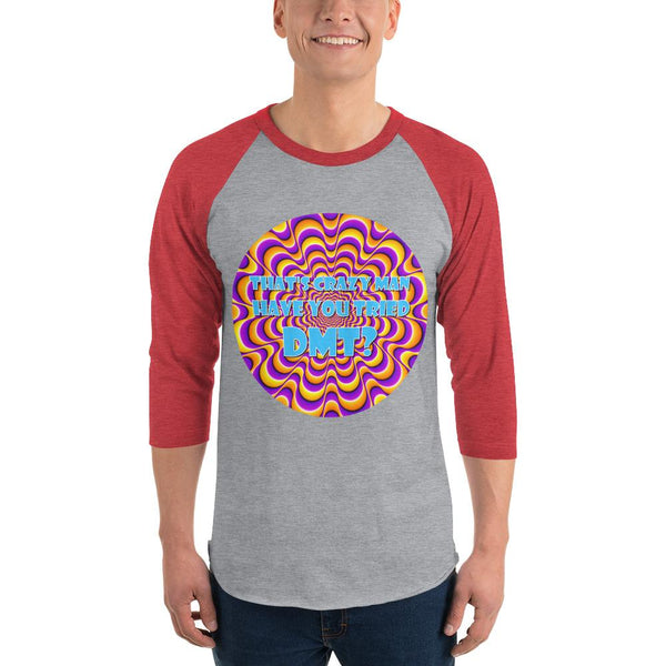 That's Crazy, Man. Have You Ever Done DMT? 3/4 Sleeve Raglan Shirt shopyourmeme Heather Grey/Heather Red XS