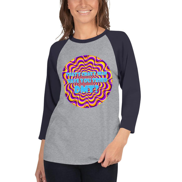 That's Crazy, Man. Have You Ever Done DMT? 3/4 Sleeve Raglan Shirt shopyourmeme Heather Grey/Navy XS