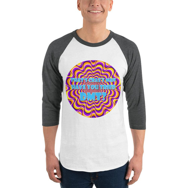 That's Crazy, Man. Have You Ever Done DMT? 3/4 Sleeve Raglan Shirt shopyourmeme White/Heather Charcoal XS