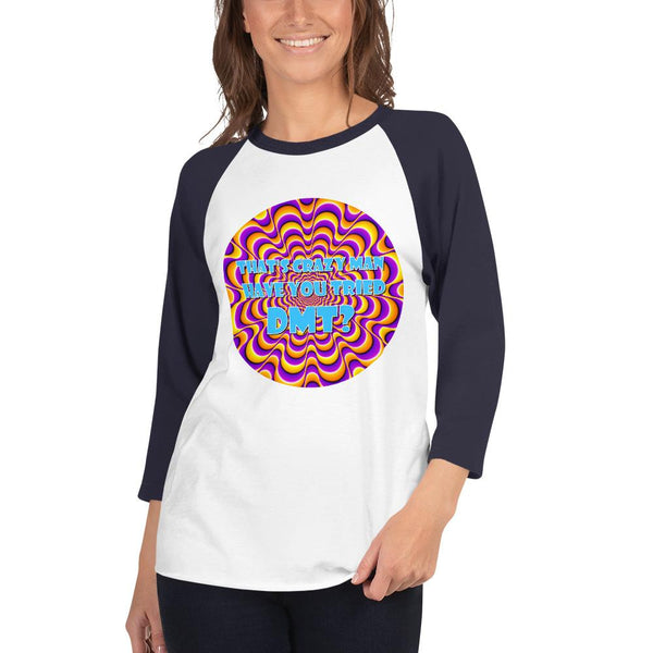 That's Crazy, Man. Have You Ever Done DMT? 3/4 Sleeve Raglan Shirt shopyourmeme White/Navy XS