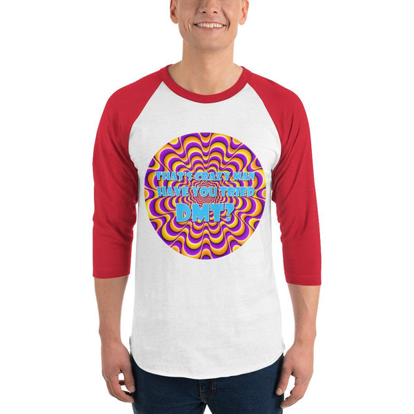 That's Crazy, Man. Have You Ever Done DMT? 3/4 Sleeve Raglan Shirt shopyourmeme White/Red XS