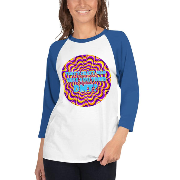That's Crazy, Man. Have You Ever Done DMT? 3/4 Sleeve Raglan Shirt shopyourmeme White/Royal XS