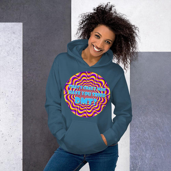 That's Crazy, Man. Have You Ever Done DMT? Hoodie shopyourmeme Indigo Blue S