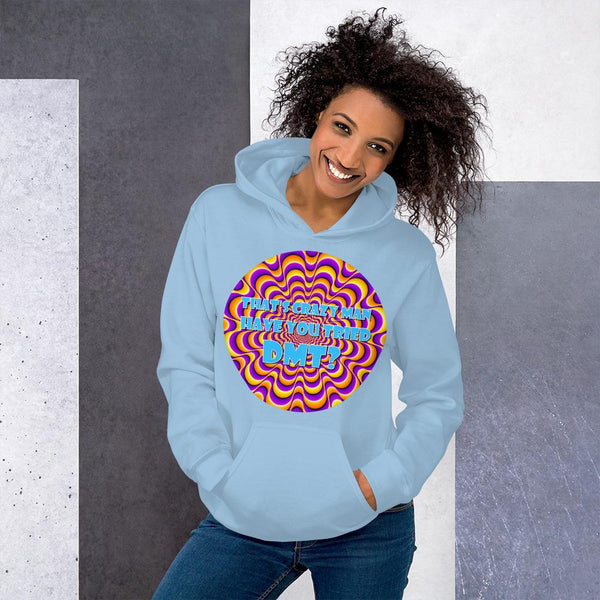 That's Crazy, Man. Have You Ever Done DMT? Hoodie shopyourmeme Light Blue S