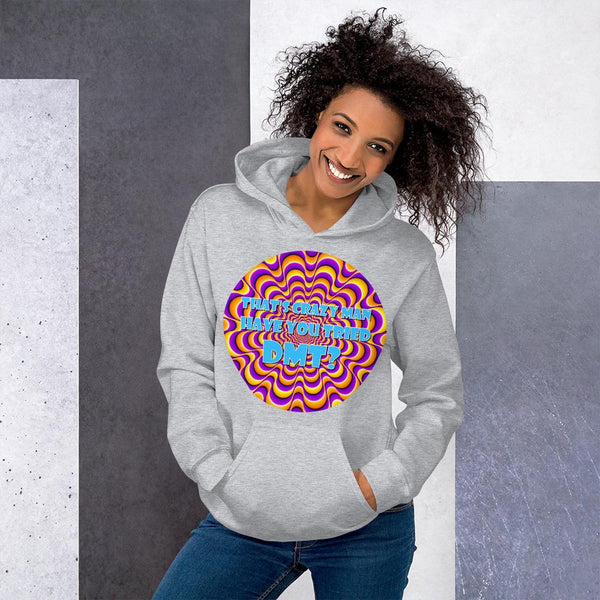 That's Crazy, Man. Have You Ever Done DMT? Hoodie shopyourmeme Sport Grey S