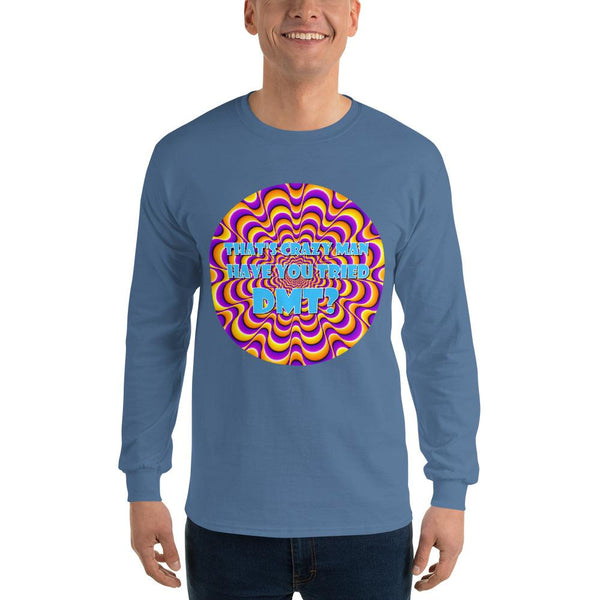 That's Crazy, Man. Have You Ever Done DMT? Long Sleeve T-Shirt shopyourmeme Indigo Blue S