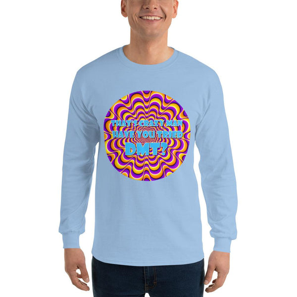 That's Crazy, Man. Have You Ever Done DMT? Long Sleeve T-Shirt shopyourmeme Light Blue S