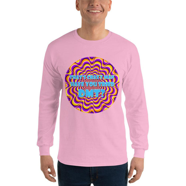 That's Crazy, Man. Have You Ever Done DMT? Long Sleeve T-Shirt shopyourmeme Light Pink S