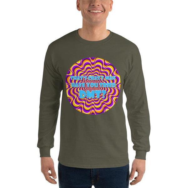 That's Crazy, Man. Have You Ever Done DMT? Long Sleeve T-Shirt shopyourmeme Military Green S