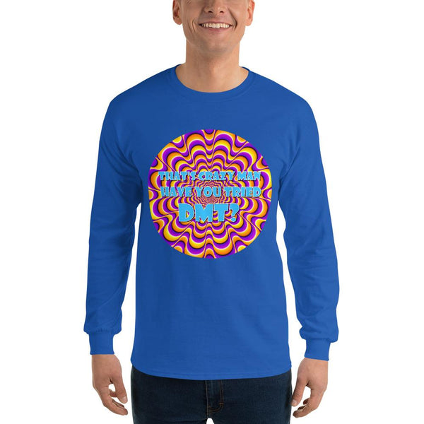 That's Crazy, Man. Have You Ever Done DMT? Long Sleeve T-Shirt shopyourmeme Royal S