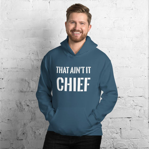 This Aint It Chief Hoodie The Meme Store Indigo Blue S