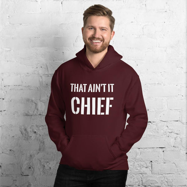 This Aint It Chief Hoodie The Meme Store Maroon S