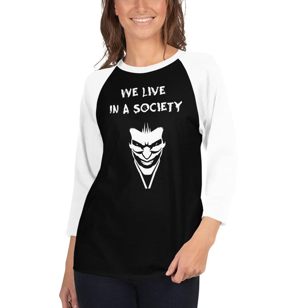 We Live In a Society 3/4 Sleeve Raglan Shirt shopyourmeme Black/White XS