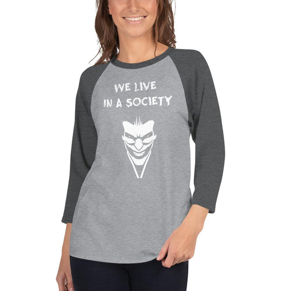 We Live In a Society 3/4 Sleeve Raglan Shirt shopyourmeme Heather Grey/Heather Charcoal XS