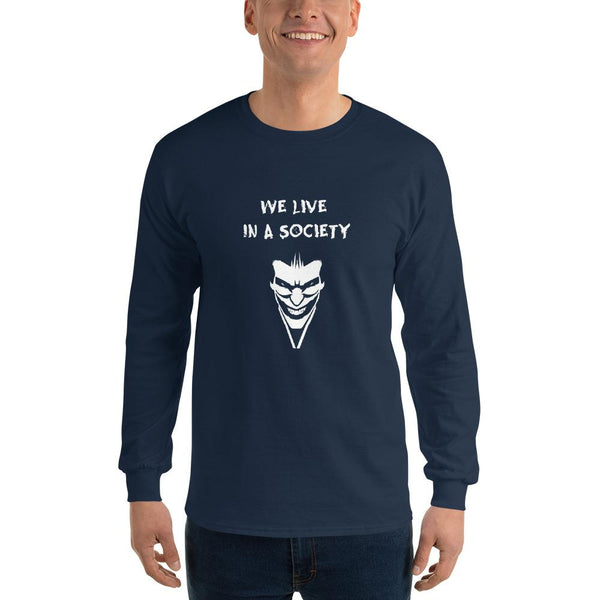 We Live In a Society Long Sleeve T-Shirt shopyourmeme Navy S