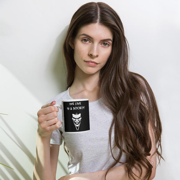 We Live In a Society Mug shopyourmeme 11oz