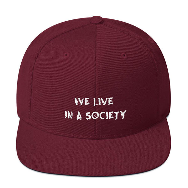 We Live In a Society Snapback shopyourmeme Maroon