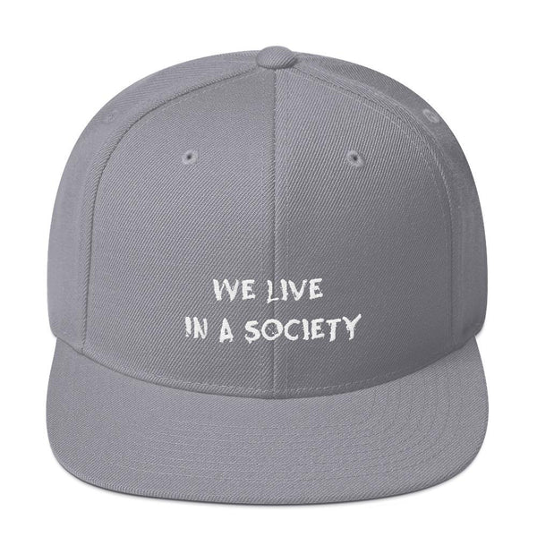 We Live In a Society Snapback shopyourmeme Silver