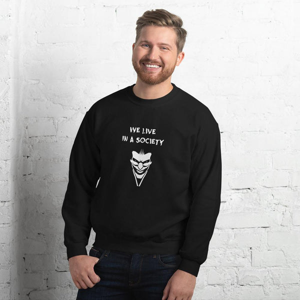 We Live In a Society Sweatshirt shopyourmeme Black S