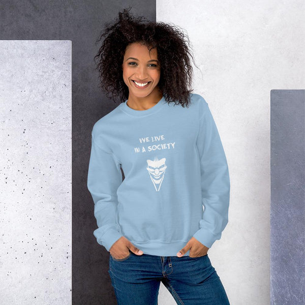 We Live In a Society Sweatshirt shopyourmeme Light Blue S