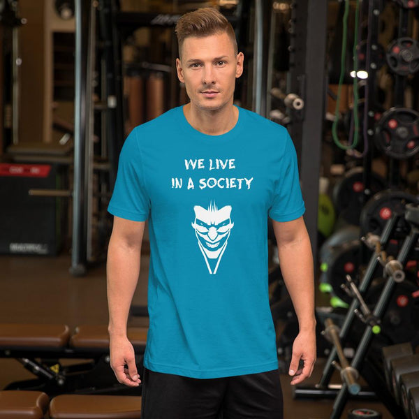 We Live In a Society T-Shirt shopyourmeme Aqua S