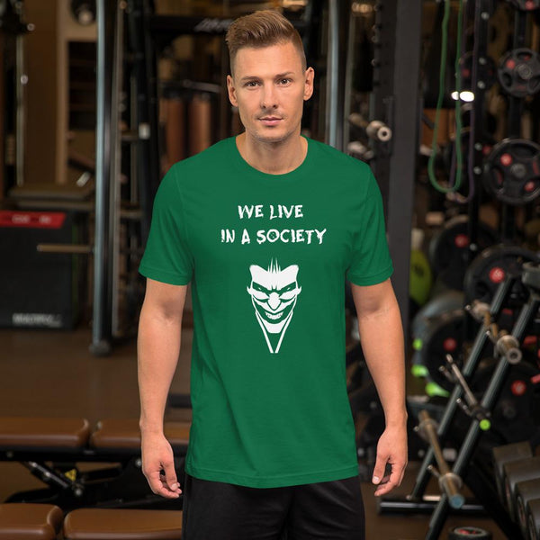We Live In a Society T-Shirt shopyourmeme Kelly S