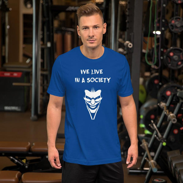 We Live In a Society T-Shirt shopyourmeme True Royal S