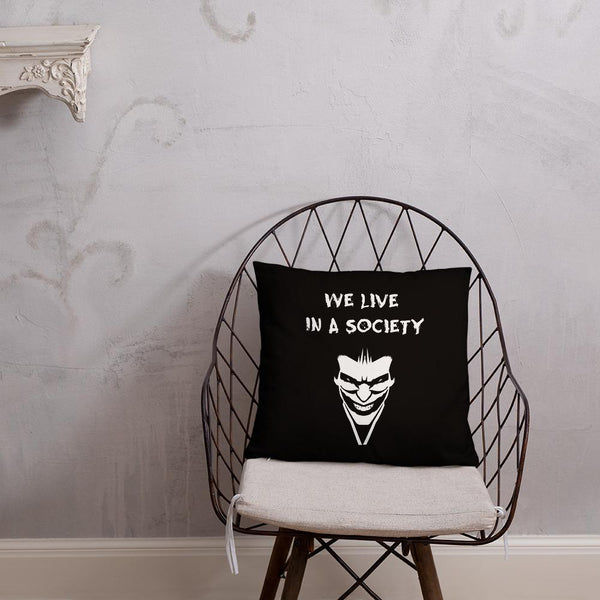 We Live In a Society Throw Pillow shopyourmeme 18×18