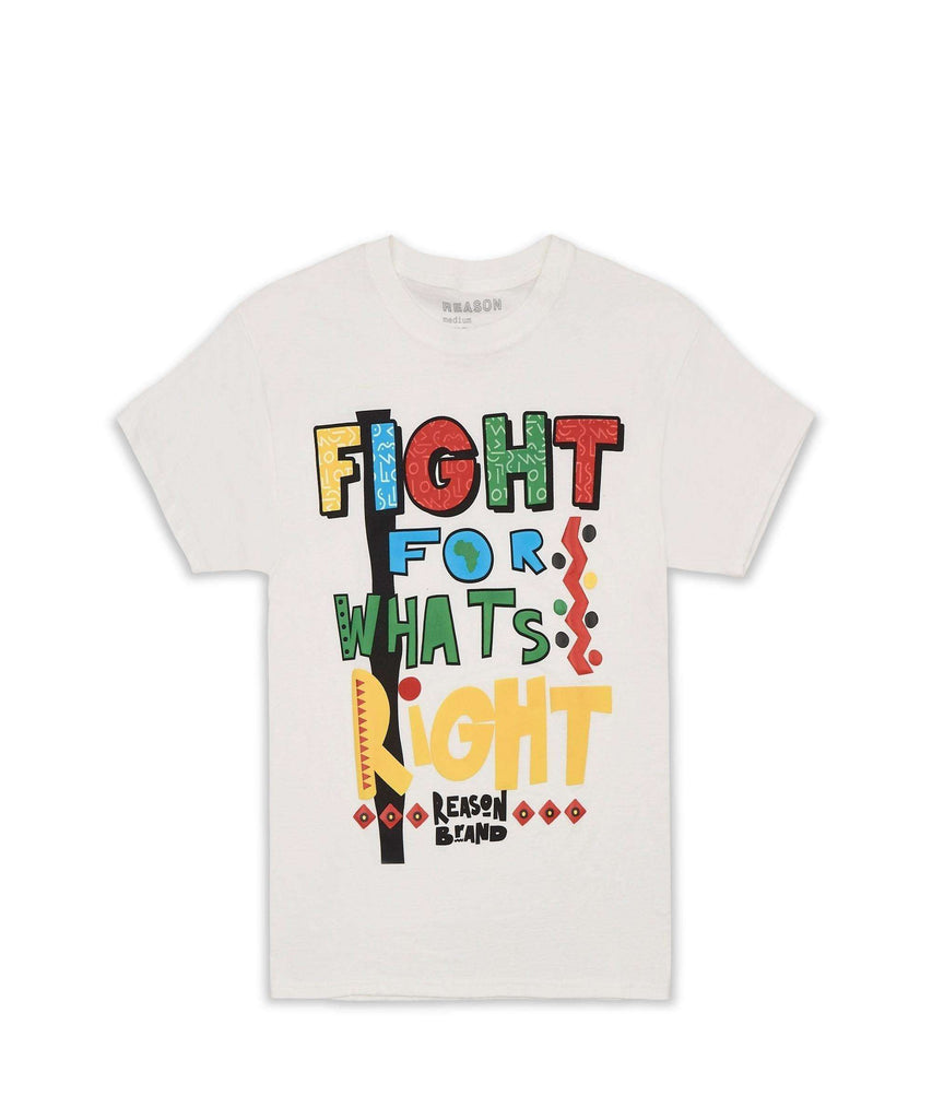 FIGHT FOR WHAT'S RIGHT TEE - WHITE Reason Clothing