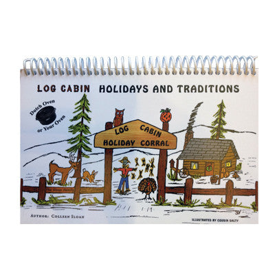 LOG CABIN HOLIDAYS AND TRADITIONS by COLLEEN SLOAN