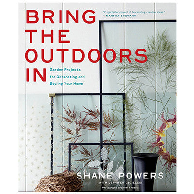 BRING THE OUTDOORS IN by SHANE POWERS