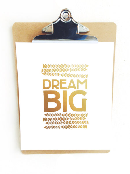 print . dream big
