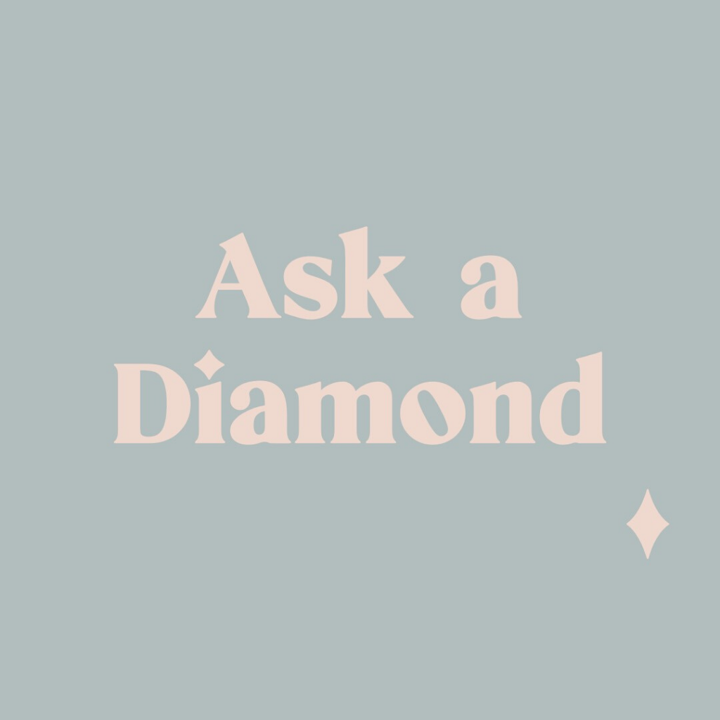 Ask A Diamond