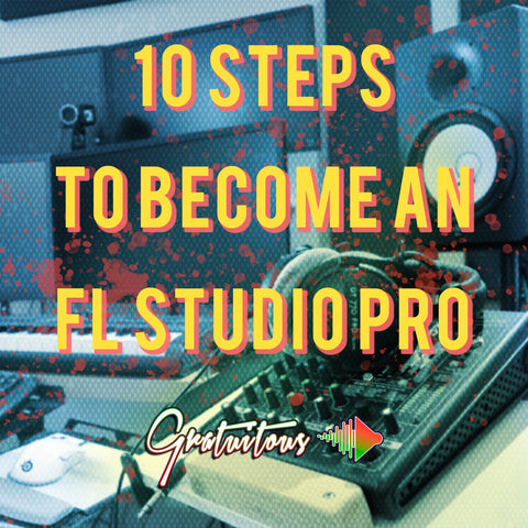 10 Steps To Become An FL Studio Pro