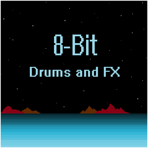 8-Bit Drums and FX (Video Game Samples)