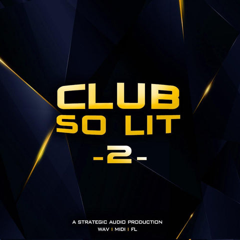 Club So Lit 2 - WAV, MIDI & FLP
