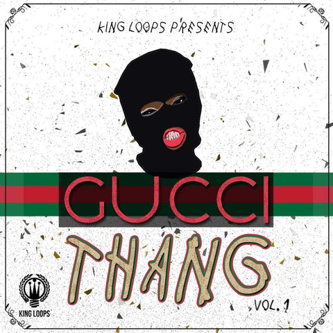 Gucci Thang Vol.1 - Beat Construction Kits